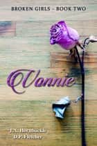 Vonnie: Broken Girls Book Two ebook by J.A. Hornbuckle, D P Fletcher