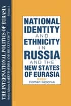 The International Politics of Eurasia: v. 2: The Influence of National Identity ebook by S. Frederick Starr, Karen Dawisha