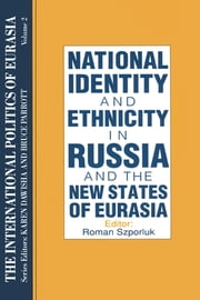The International Politics of Eurasia: v. 2: The Influence of National Identity ebook by S. Frederick Starr,Karen Dawisha