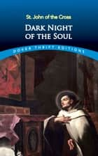 Dark Night of the Soul ebook by St. John of the Cross
