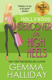 Undercover In High Heels ebook by Gemma Halliday