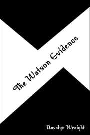 The Watson Evidence ebook by Rosalyn Wraight