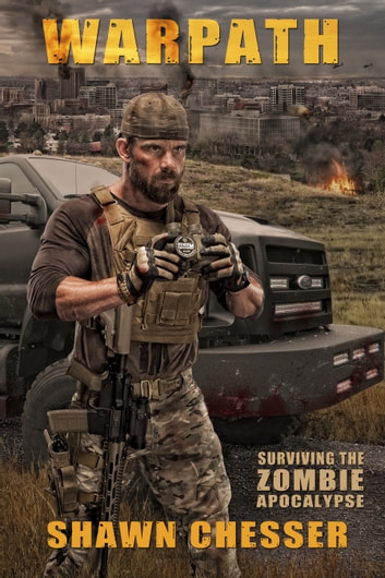 Warpath: Surviving the Zombie Apocalypse ebook by Shawn Chesser