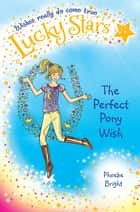 Lucky Stars 2: The Perfect Pony Wish ebook by Phoebe Bright, Karen Donnelly