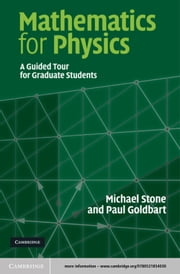 Mathematics for Physics - A Guided Tour for Graduate Students ebook by Michael Stone,Paul Goldbart