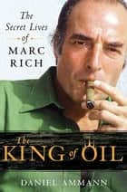 The King of Oil ebook by Daniel Ammann