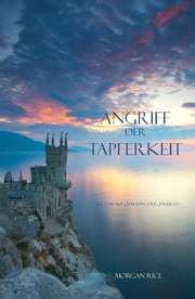 Angriff Der Tapferkeit eBook by Morgan Rice