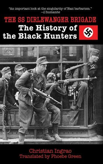 The SS Dirlewanger Brigade - The History of the Black Hunters ebook by Christian Ingrao