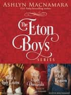 The Eton Boys Series 3-Book Bundle - What a Lady Craves, What a Lady Demands, What a Lady Requires ebook by Ashlyn Macnamara