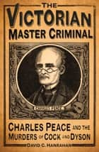 Victorian Master Criminal ebook by David Hanrahan