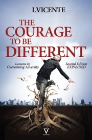 The Courage To Be Different (Second Edition) ebook by I. Vicente