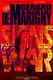 Signs of War (Cris De Niro, Book 2) ebook by Gerard de Marigny