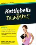 Kettlebells For Dummies eBook by Sarah Lurie