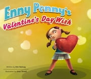 Enny Penny's Valentines Day Wish ebook by Erin Hartung