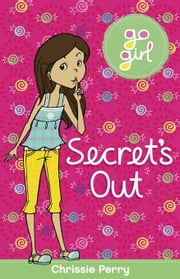 Go Girl: Secret's Out ebook by Perry, Chrissie