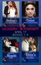 Modern Romance April 2017 Books 1-4: The Italian's One-Night Baby / The Desert King's Captive Bride / Once a Moretti Wife / The Boss's Nine-Month Negotiation (Mills & Boon e-Book Collections) eBook by Lynne Graham, Annie West, Michelle Smart,...