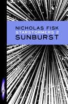 Sunburst - Book 2 ebook by Nicholas Fisk