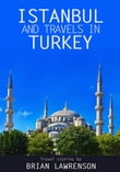 Istanbul and Travels in Turkey