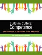 Building Cultural Competence - Innovative Activities and Models ebook by
