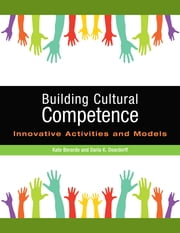 Building Cultural Competence - Innovative Activities and Models ebook by Darla K. Deardorff,Kate Berardo,Fons Trompenaars