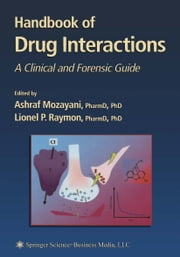Handbook of Drug Interactions - A Clinical and Forensic Guide ebook by Ashraf Mozayani,Lionel Raymon