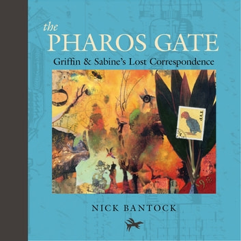 The Pharos Gate - Griffin & Sabine's Lost Correspondence ebook by Nick Bantock