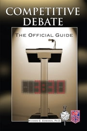 Competitive Debate - The Official Guide ebook by Richard Edwards PhD