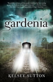 Gardenia ebook by Kelsey Sutton