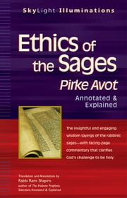 Ethics of the Sages: Pirke AvotAnnotated & Explained ebook by Rabbi Rami Shapiro