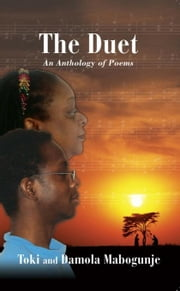 The Duet An Anthology of Poems ebook by Mabogunje, Toki