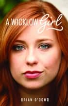 A Wicklow Girl ebook by