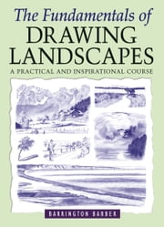 The Fundamentals of Drawing Landscapes ebook by Barrington Barber