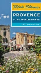 Rick Steves Provence & the French Riviera ebook by Rick Steves, Steve Smith