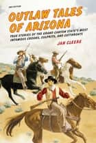 Outlaw Tales of Arizona ebook by Jan Cleere
