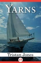 Yarns ebook by Tristan Jones