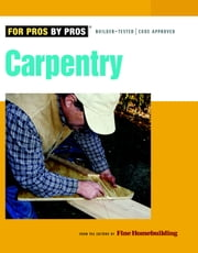 Carpentry ebook by Editors of Fine Homebuilding