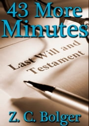 43 More Minutes - A Very Short Story ebook by Z. C. Bolger