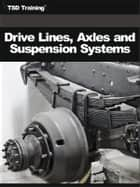 Auto Mechanic - Drive, Lines, Axles and Suspension Systems (Mechanics and Hydraulics) ebook by TSD Training