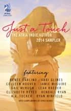Just A Touch ebook by Renee Carlino,Abbi Glines,Colleen Hoover,Jamie McGuire,Gail McHugh,Leah Raeder,Elizabeth Reyes,Kendall Ryan,K.A. Tucker,Ryan Winfield