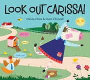 Look Out Carissa! ebook by Hawaya Noor,Claire Chrystall