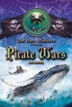 Pirate Wars ebook by Kai Meyer,Elizabeth D. Crawford