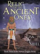 Relic of the Ancient Ones ebook by Lisa A. Shiel