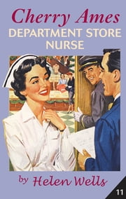 Cherry Ames, Department Store Nurse ebook by Helen Wells