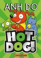 Hotdog! ebook by Anh Do, Dan McGuiness
