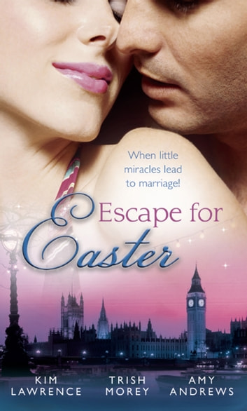 Escape for Easter: The Brunelli Baby Bargain / The Italian Boss's Secret Child / The Midwife's Miracle Baby (Mills & Boon M&B) 電子書 by Kim Lawrence,Trish Morey,Amy Andrews