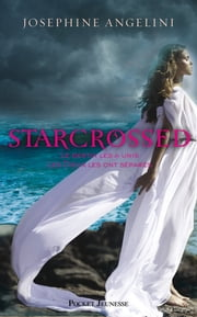 Starcrossed tome 1 - Amours contrariées ebook by Josephine ANGELINI