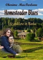 Homesteader Blues ebook by Cherime MacFarlane