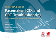 The EHRA Book of Pacemaker, ICD, and CRT Troubleshooting: Case-based learning with multiple choice questions ebook by Haran Burri,Carsten Israel,Jean-Claude Deharo