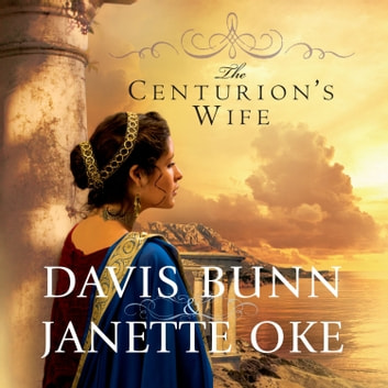 The Centurion's Wife audiobook by Janette Oke,Davis Bunn