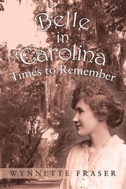 Belle in Carolina - Times to Remember ebook by Wynnette Fraser